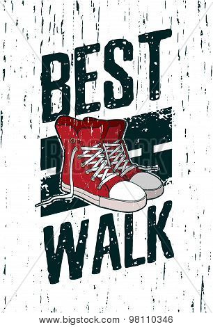 Motivational poster, placard, picture of a street style with grunge texture and red sneakers. Good f