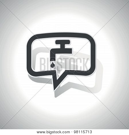 Curved water tap message icon