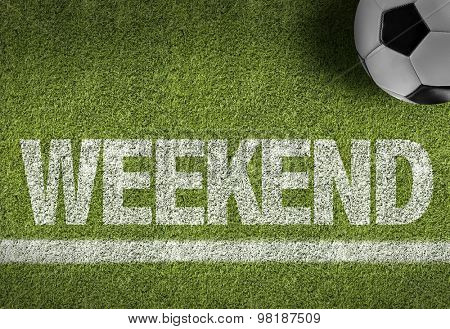Soccer field with the text: Weekend