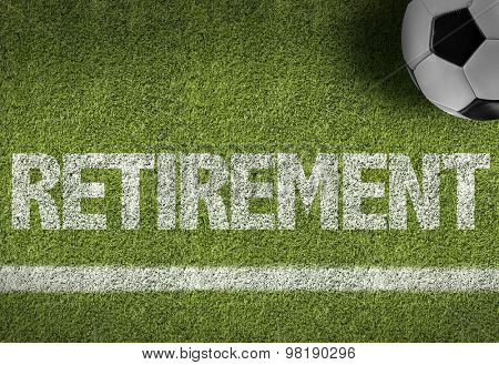 Soccer field with the text: Retirement