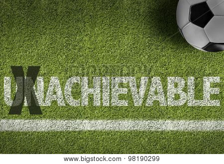 Soccer field with the text: Unachievable