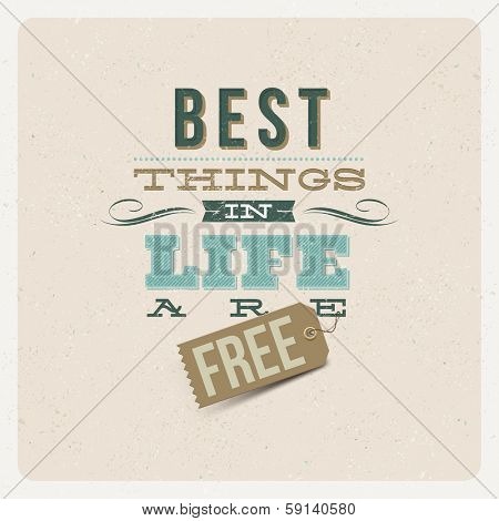 "Quote Typographical Background. ""The best things in life are free"" - vector design"