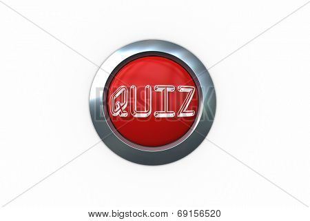 Quiz on digitally generated red push button against white background