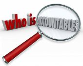 image of accountability  - Who is Accountable question in 3d words and letters asking - JPG