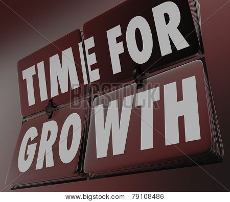 Time for Growth words on clock with flipping tiles to remind you now is the moment to improve, rise or increase toward achieving progress, success and goals