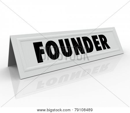Founder word on a name tent card for an entrepreneur or new business owner speaking at a conference, panel discussion or seminar as special guest