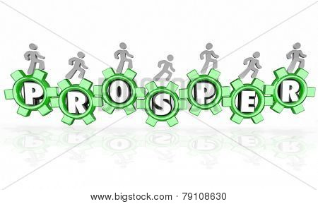 Prosper word in 3d letters within gears and a team of people working together to increase a business or company earnings