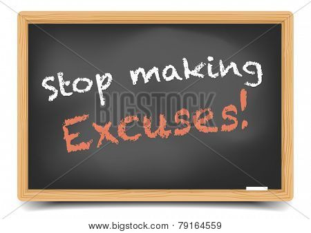 detailed illustration of a blackboard with stop making excuses phrase, eps10 vector, gradient mesh included