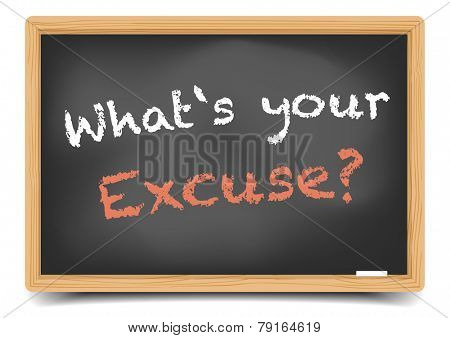 detailed illustration of a blackboard with what??s your excuse question, eps10 vector, gradient mesh included