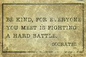 foto of philosopher  - Be kind for everyone you meet is fighting a hard battle - JPG