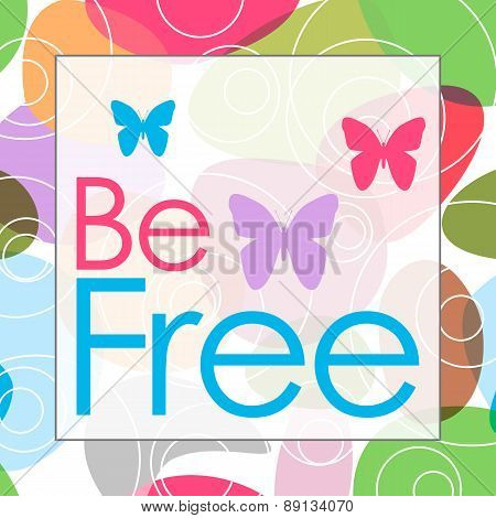 Be Free Colorful Background