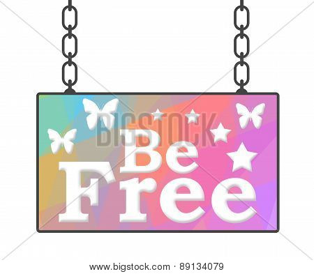 Be Free Signboard