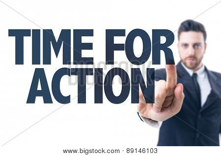 Business man pointing the text: Time For Action