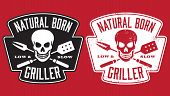 stock photo of skull cross bones  - Barbecue design with the words Natural Born Griller and skull with crossed barbecue fork and spatula.