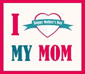 picture of i love you mom  - I Love My Mom poster - JPG