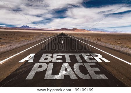 A Better Place written on desert road