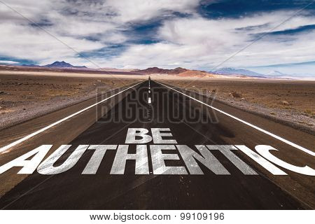 Be Authentic written on desert road