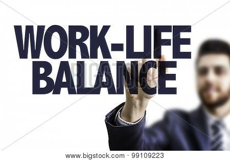 Business man pointing the text: Work-Life Balance