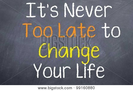 It's Never Too Late to Change