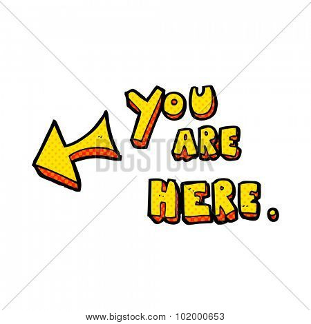 comic book style cartoon you are here sign