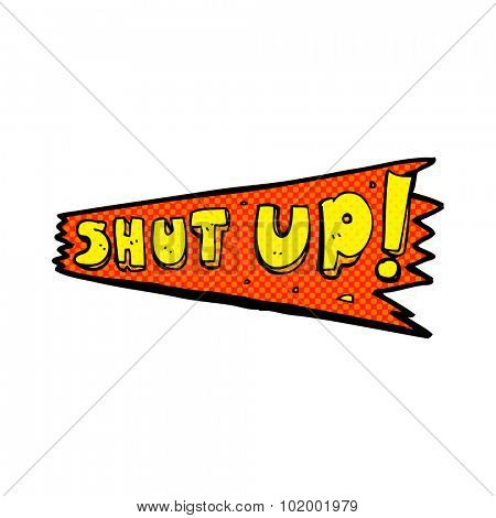 comic book style cartoon shut up sign
