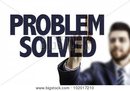 Business man pointing the text: Problem Solved