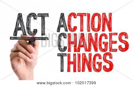 Hand with marker writing: Action Changes Things