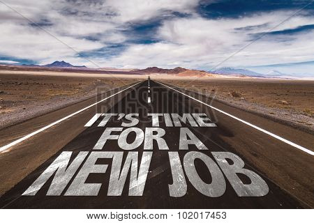 Its Time For a New Job written on desert road