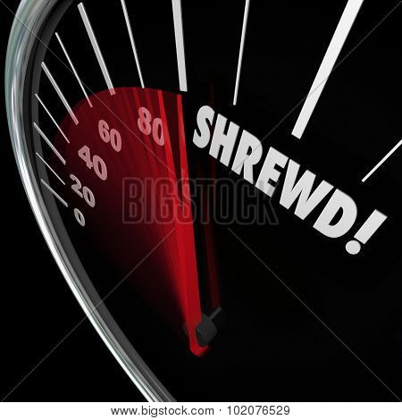 Shrewd word on a speedometer to illustrate business savvy, knowledge, experience, cunning, intelligence or smarts