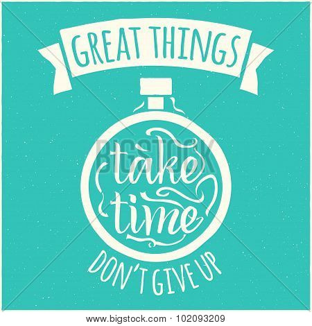 Vector modern design hipster illustration with phrase Great things take time