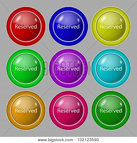 Reserved Sign Icon. Symbol On Nine Round Colourful Buttons. Vector