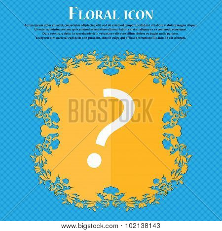 Question Mark Sign Icon. Help Symbol. Faq Sign. Floral Flat Design On A Blue Abstract Background Wit
