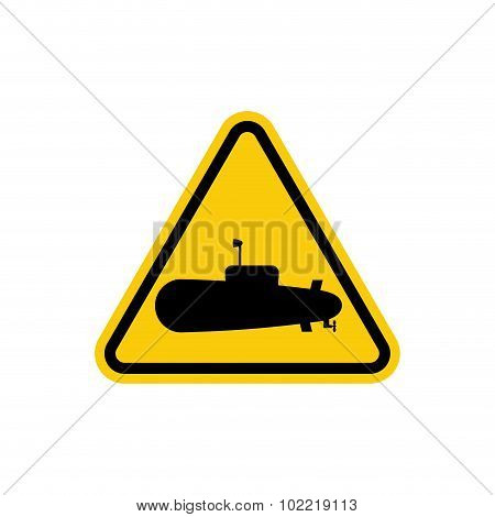 Submarine Danger Sign. In Water Can Swim Submarines. Yellow Triangle With Silhouette Of Underwater S