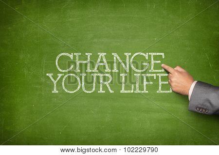Change your life text on blackboard