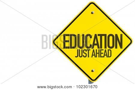 Education Just Ahead sign isolated on white background