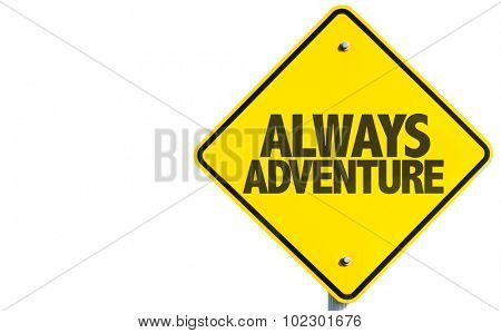 Always Adventure sign isolated on white background