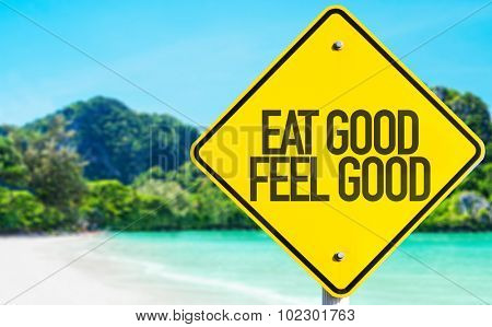 Eat Good Feel Good sign with beach background