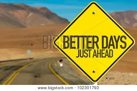 Better Days Just Ahead sign on desert road
