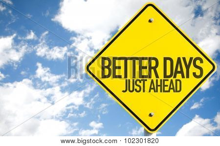 Better Days Just Ahead sign with sky background