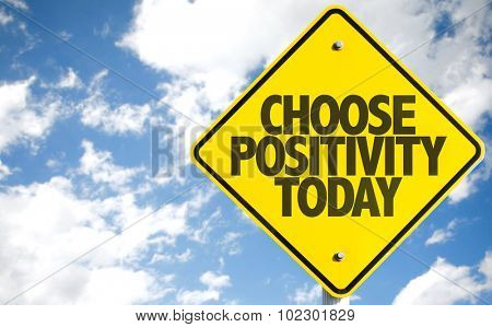 Choose Positivity Today sign with sky background