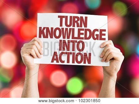 Turn Knowledge into Action placard with bokeh background