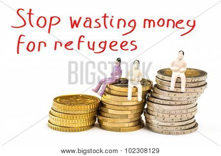 Stop wasting money for refugees