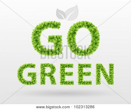 Go Green - eco poster. Green leaves lettering.