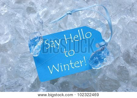 Label On Ice With Say Hello To Winter