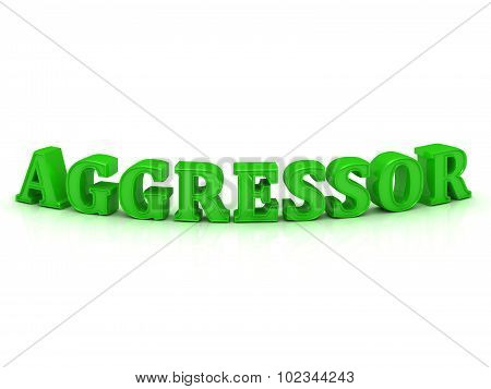 Aggressor- Inscription Of Bright Green Letters On White
