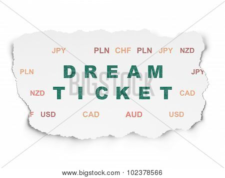 Business concept: Dream Ticket on Torn Paper background