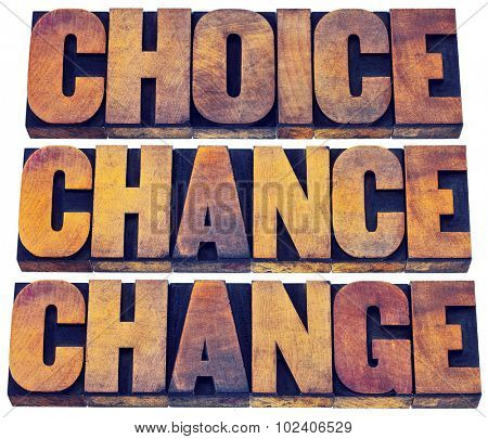 choice, chance and change word abstract  - 3 Cs in life concept  - isolated text in letterpress wood type printing blocks stained by color inks