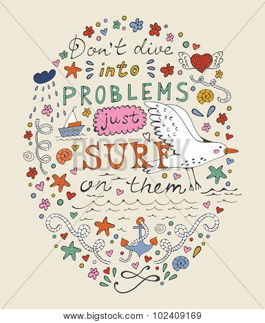 Don t dive into problems just surf on them