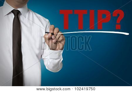 Ttip Written By Businessman Background