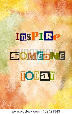 Inspire someone today motivational message